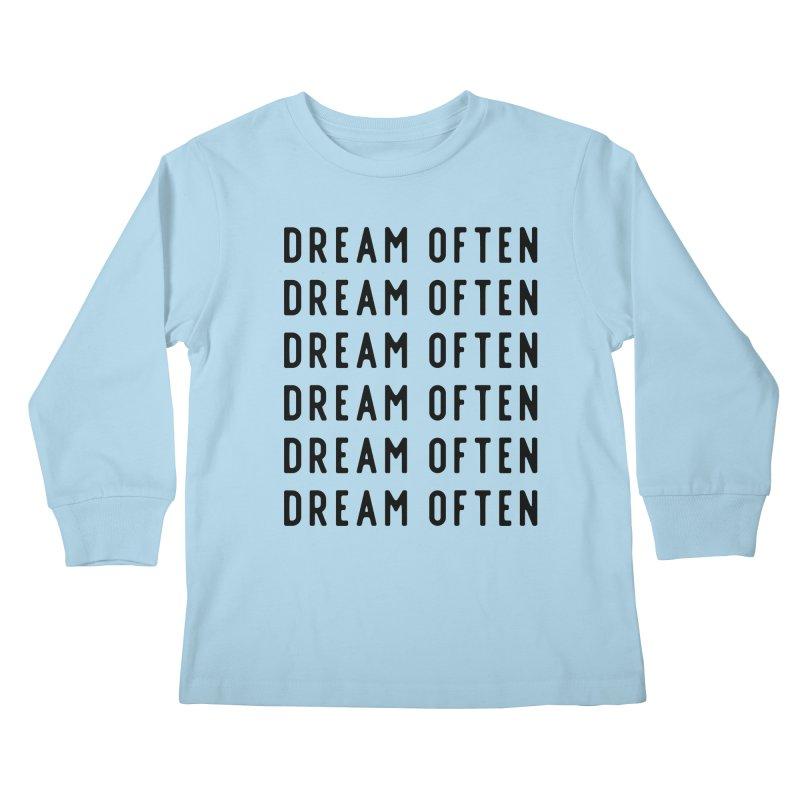Dream Often Kids Longsleeve T-Shirt by Broken & Coastal