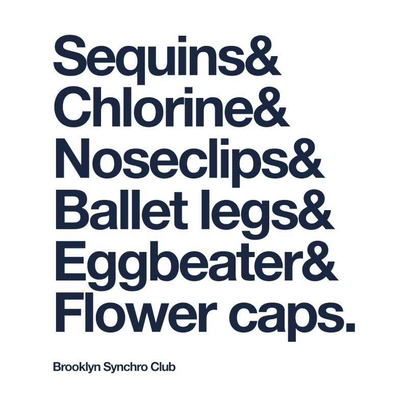 Sequins & Chlorine - Blue Text on White by Brooklyn Synchro Club