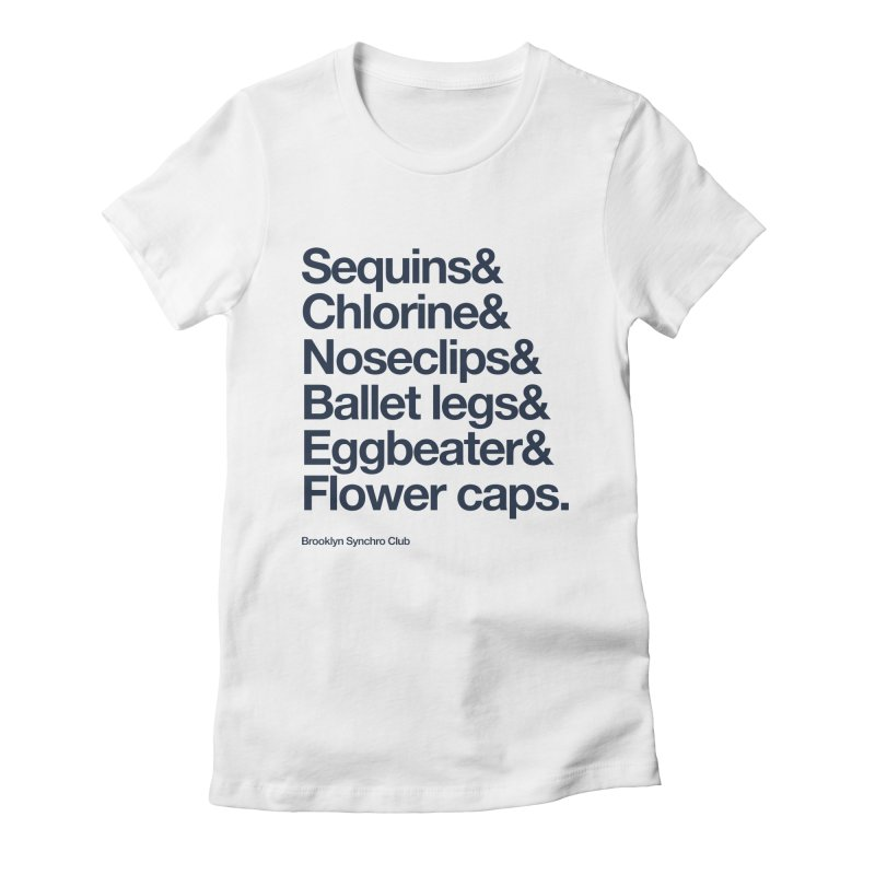 Sequins & Chlorine - Blue Text on White Women's T-Shirt by Brooklyn Synchro Club