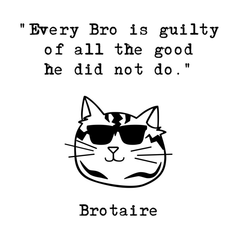 Brotaire's Quote Men's Sweatshirt by Brotaire's Shop
