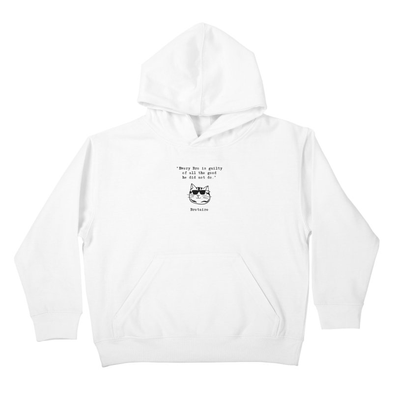 Brotaire's Quote Kids Pullover Hoody by Brotaire's Shop