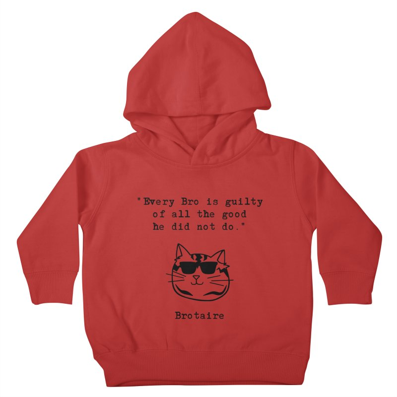Brotaire's Quote Kids Toddler Pullover Hoody by Brotaire's Shop