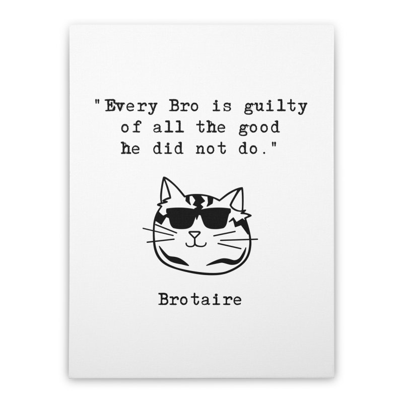 Brotaire's Quote Home Stretched Canvas by Brotaire's Shop