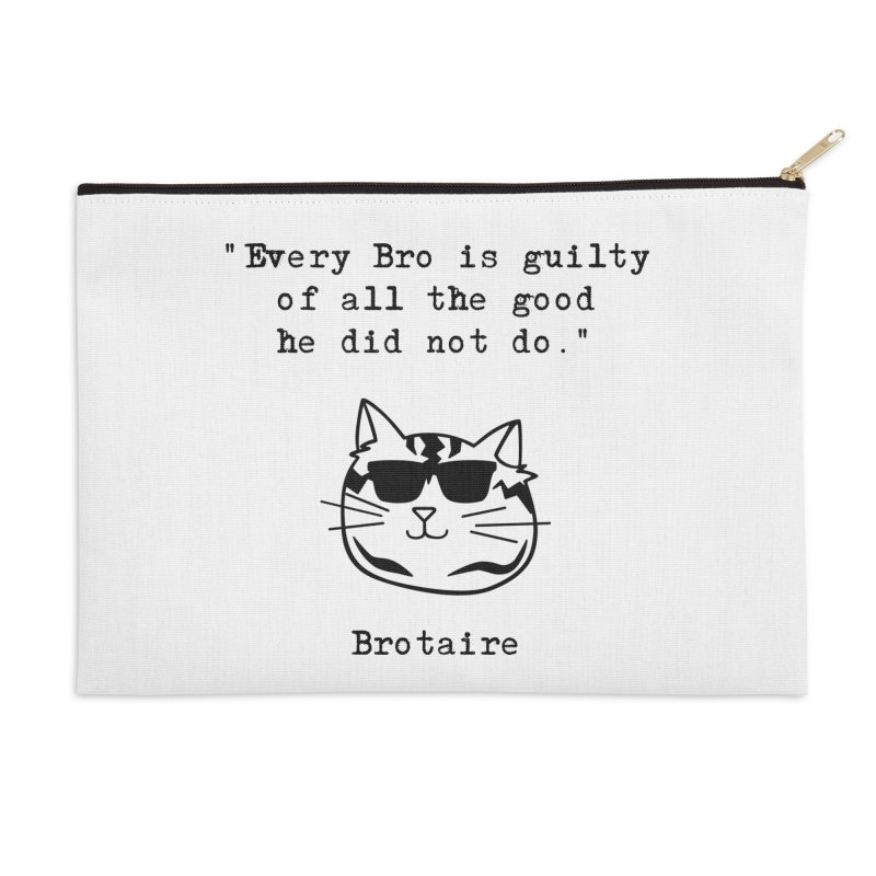 Brotaire's Quote Accessories Zip Pouch by Brotaire's Shop