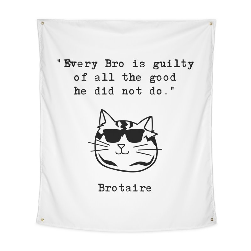 Brotaire's Quote Home Tapestry by Brotaire's Shop