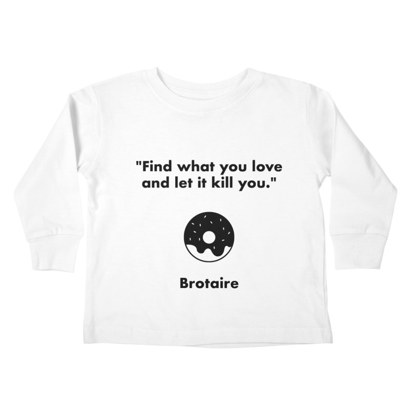 Donut Kids Toddler Longsleeve T-Shirt by Brotaire's Shop