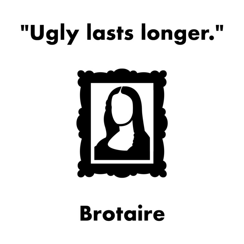 Ugly Lasts Longer Women's Scoop Neck by Brotaire's Shop
