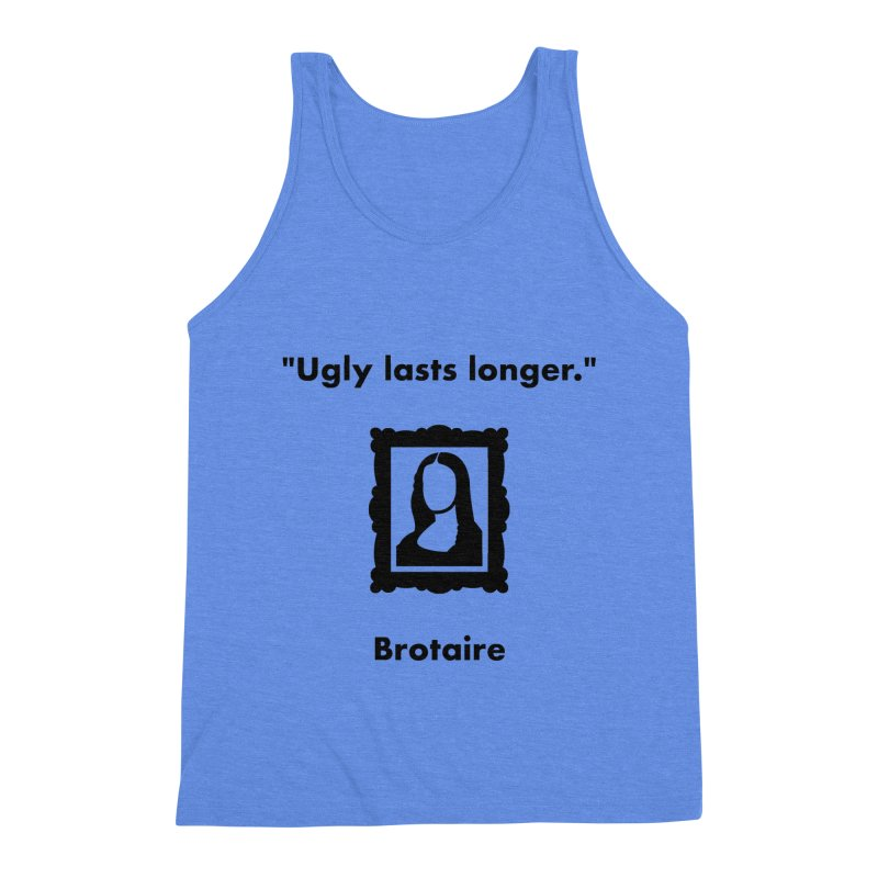 Ugly Lasts Longer Men's Triblend Tank by Brotaire's Shop