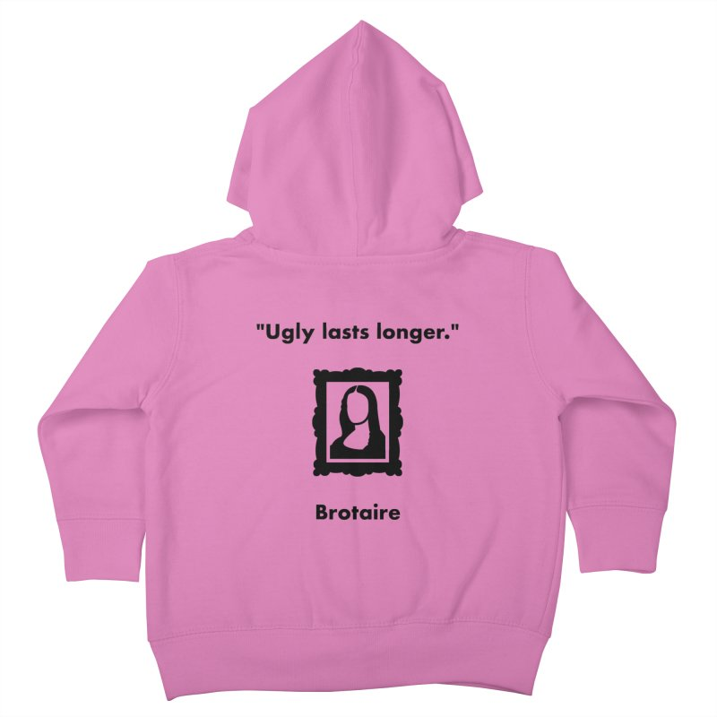 Ugly Lasts Longer Kids Toddler Zip-Up Hoody by Brotaire's Shop