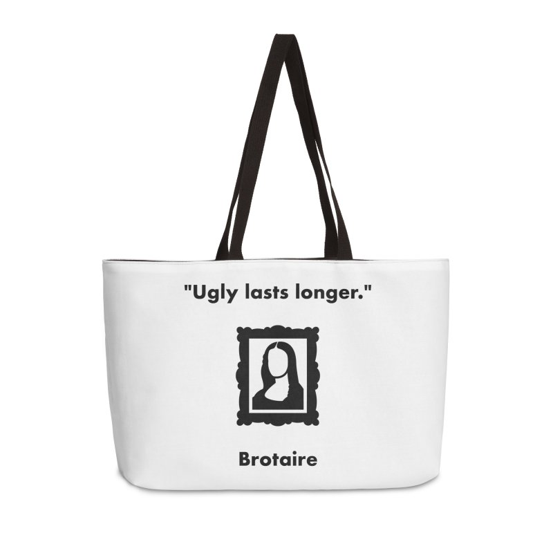 Ugly Lasts Longer Accessories Weekender Bag Bag by Brotaire's Shop