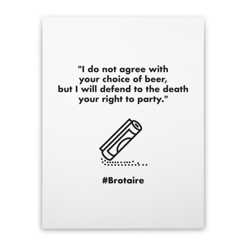 Right to Party Home Stretched Canvas by Brotaire's Shop