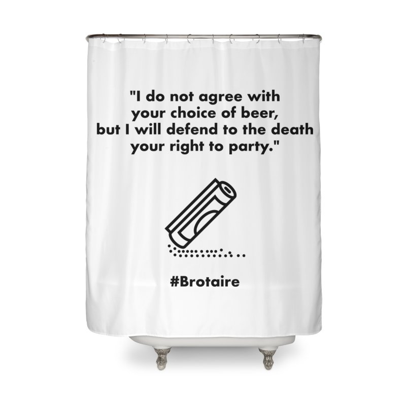 Right to Party Home Shower Curtain by Brotaire's Shop