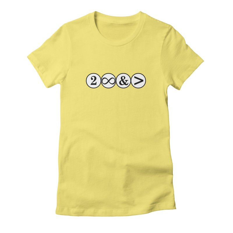 To Infinity And Beyond! Women's Fitted T-Shirt by Brother Adam Design