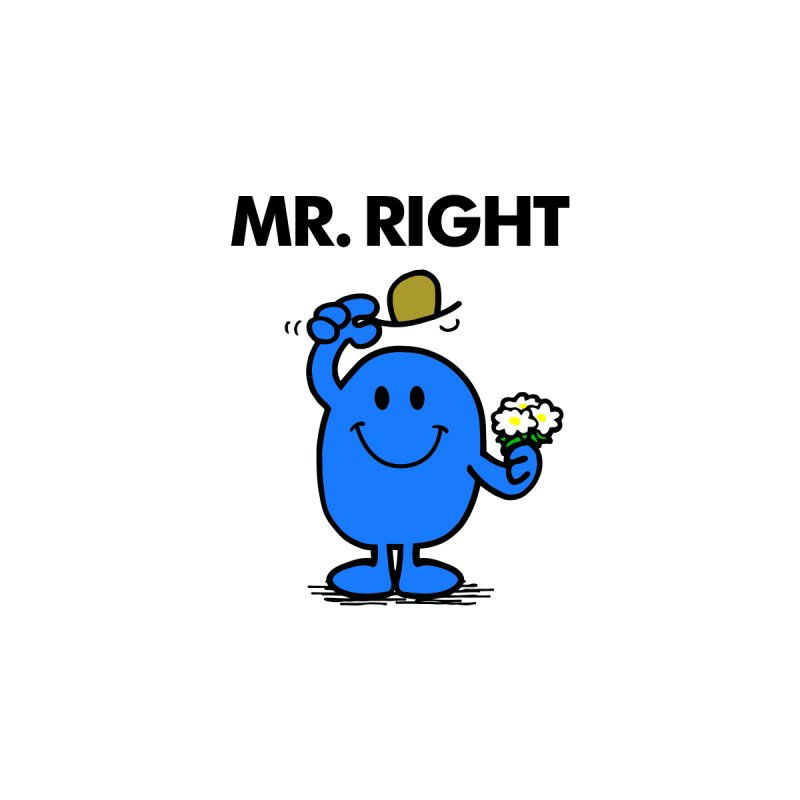 Mr Right   by Brother Adam Design