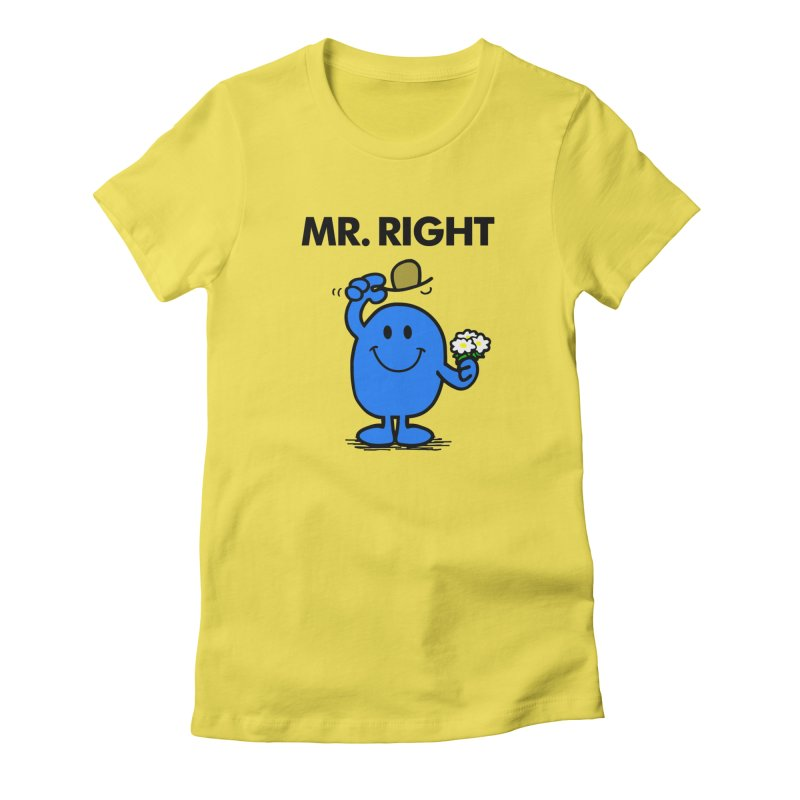 Mr Right Women's T-Shirt by Brother Adam Design