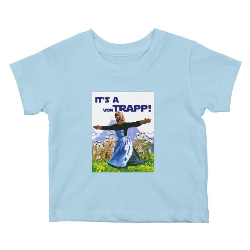 It's a Von Trapp! Kids Baby T-Shirt by Brother Adam Design