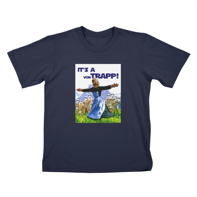 It's a Von Trapp! Kids T-Shirt by Brother Adam Design
