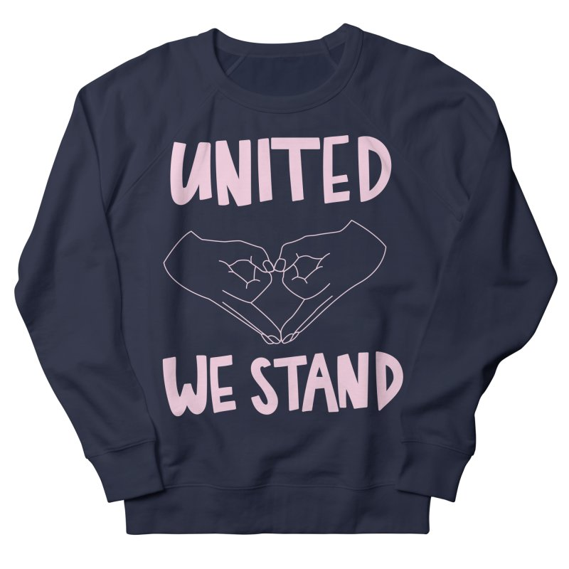 United We Stand (Women's Rights) Women's Sweatshirt by bsemibold's Artist Shop