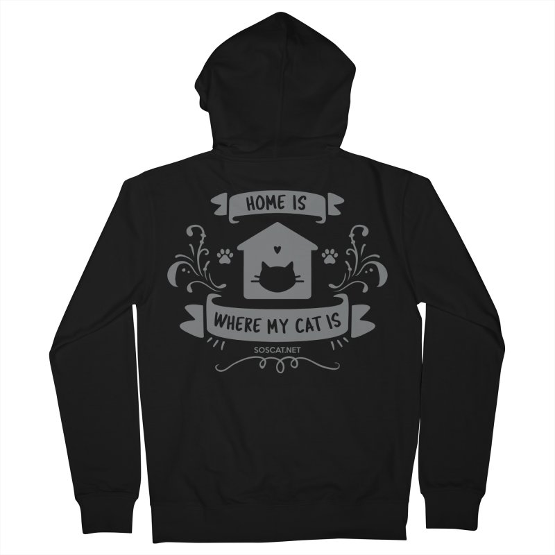 Home is where my cat is Women's Zip-Up Hoody by Shop to help cats