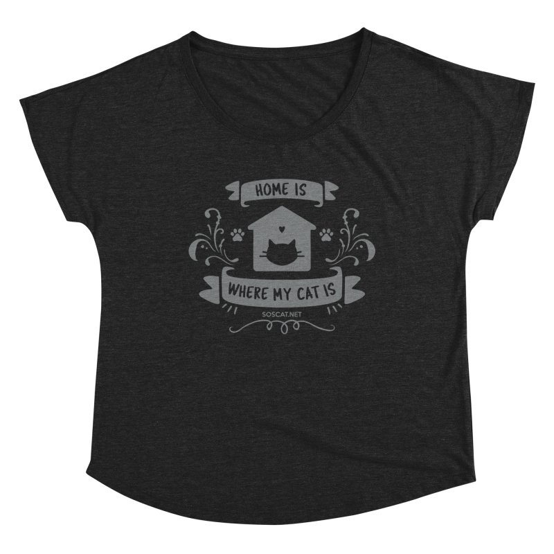 Home is where my cat is Women's Dolman Scoop Neck by Shop to help cats