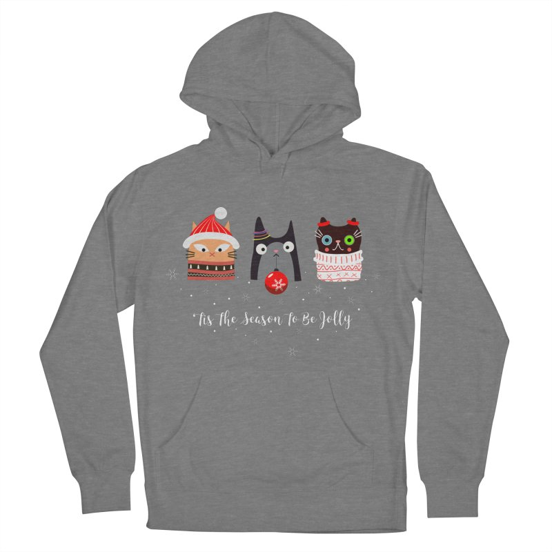 'Tis the season to be jolly... Women's French Terry Pullover Hoody by Shop to help cats