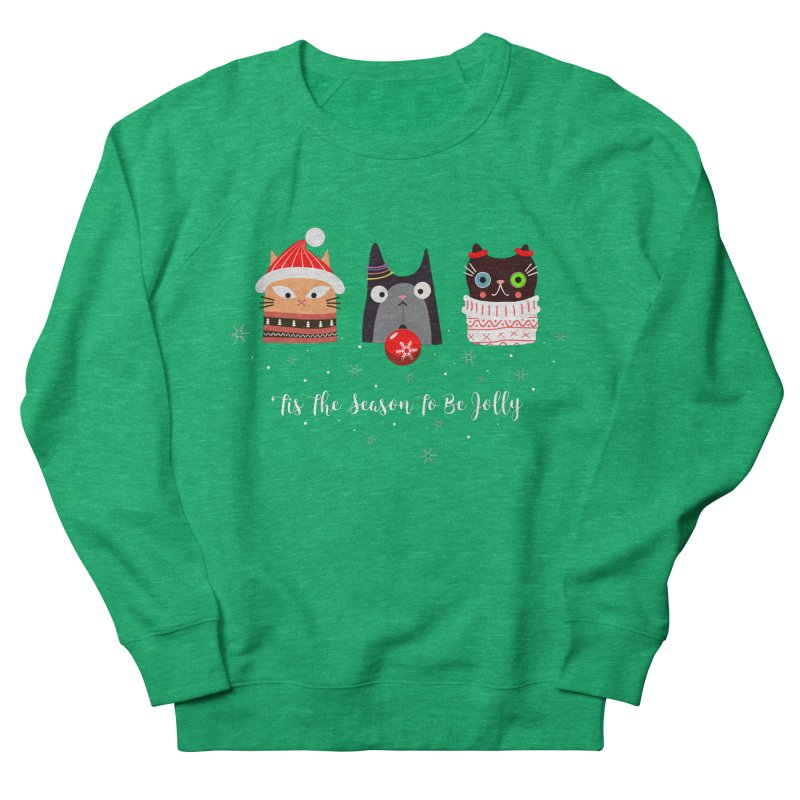 'Tis the season to be jolly... Women's French Terry Sweatshirt by Shop to help cats