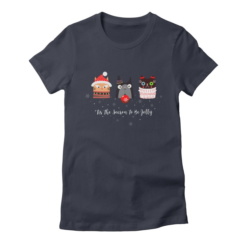 'Tis the season to be jolly... Women's Fitted T-Shirt by Shop to help cats