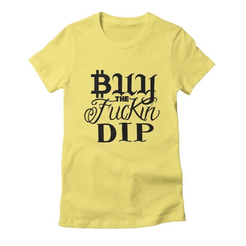 Buy The Fu*kin Dip Women's T-Shirt by Beneath The Surface Tattoos