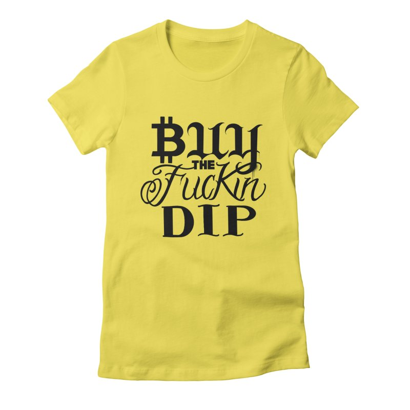 Buy The Fu*kin Dip Women's T-Shirt by Beneath The Surface Tattoos