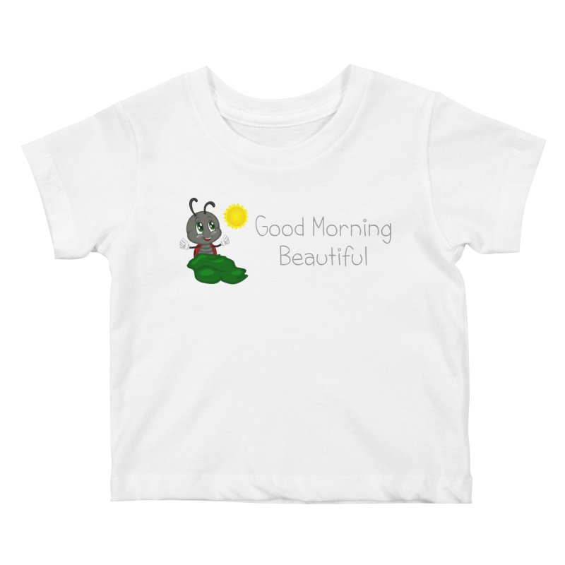 Ladybird Good Morning Beautiful Kids Baby T-Shirt by BubaMara's Artist Shop