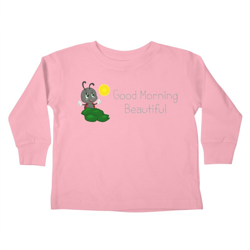 Ladybird Good Morning Beautiful Kids Toddler Longsleeve T-Shirt by BubaMara's Artist Shop