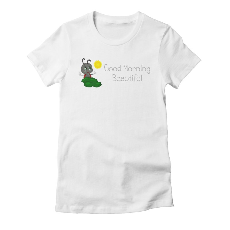 Ladybird Good Morning Beautiful Women's Fitted T-Shirt by BubaMara's Artist Shop
