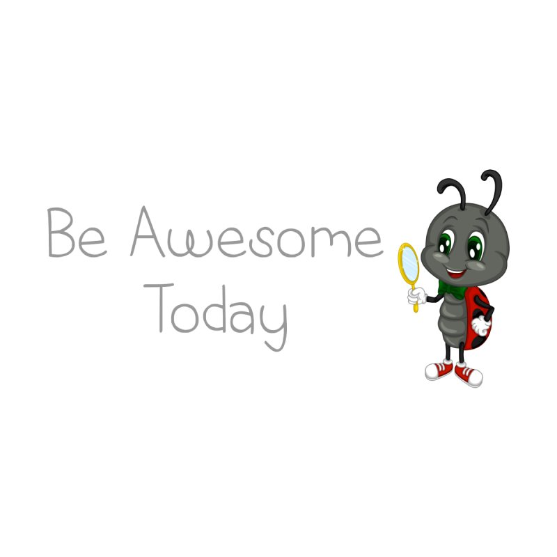 Ladybird Be Awesome Today by BubaMara's Artist Shop