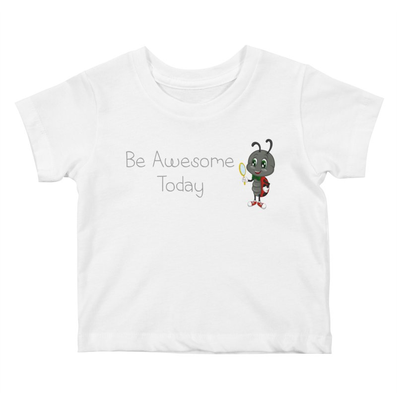 Ladybird Be Awesome Today Kids Baby T-Shirt by BubaMara's Artist Shop