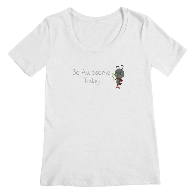 Ladybird Be Awesome Today Women's Regular Scoop Neck by BubaMara's Artist Shop