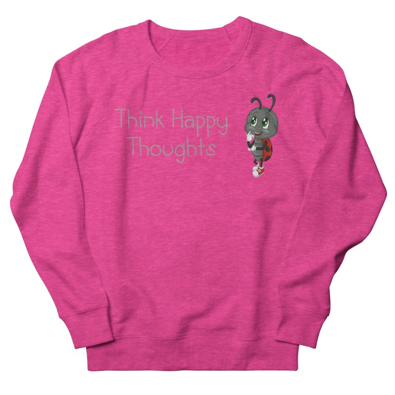 Ladybird Think Happy Thoughts Women's French Terry Sweatshirt by BubaMara's Artist Shop