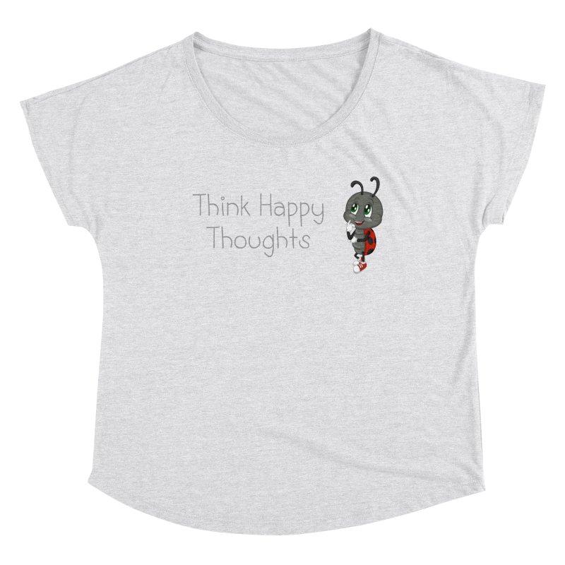Ladybird Think Happy Thoughts Women's Dolman Scoop Neck by BubaMara's Artist Shop