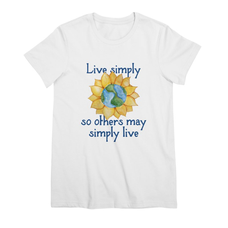 Live Simply so others may simply live Women's T-Shirt by BubbSnugg