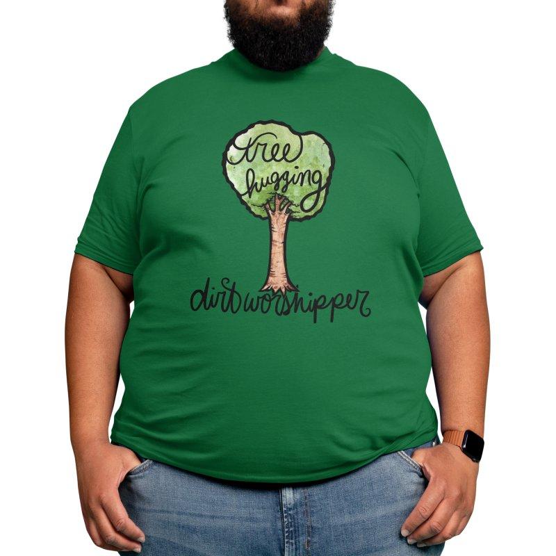 Tree hugging dirt worshipper Men's T-Shirt by BubbSnugg