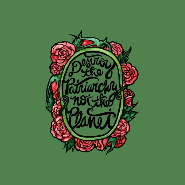 image for Destroy the patriarchy not the planet