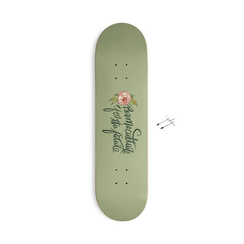 Permaculture for the Future Accessories Skateboard by BubbSnugg