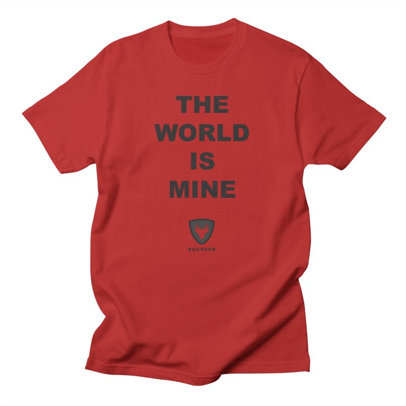The World is Mine Men's T-shirt by Buckeen