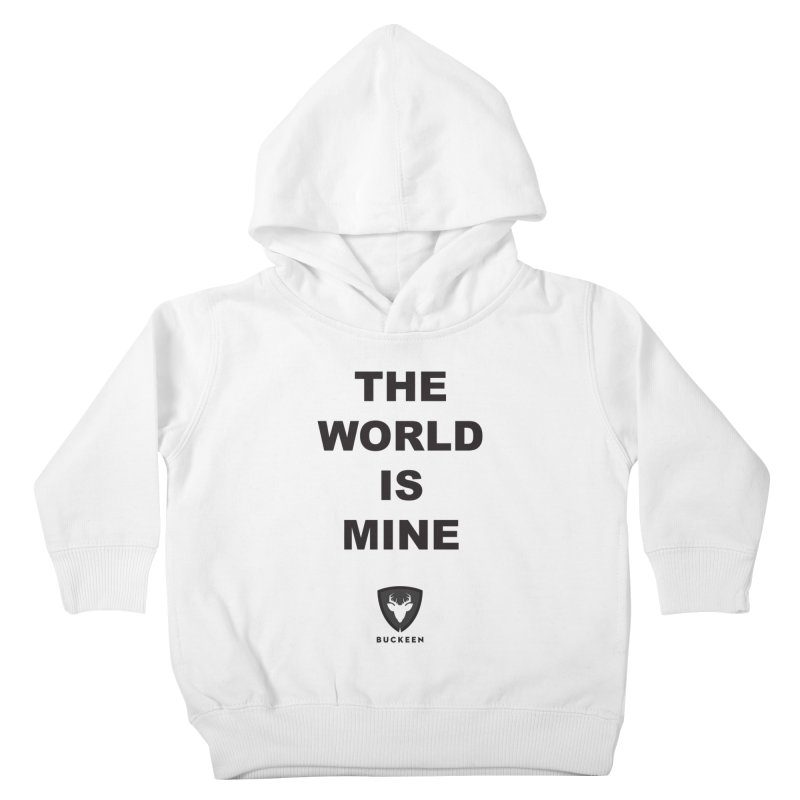 The World is Mine Kids Toddler Pullover Hoody by Buckeen