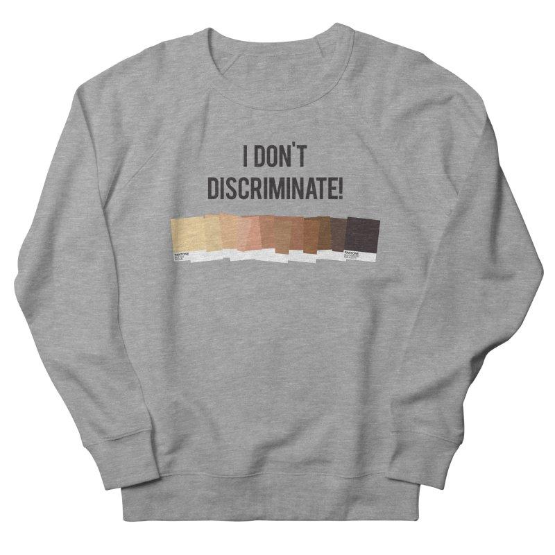 I Don't Discriminate Men's Sweatshirt by Buckeen