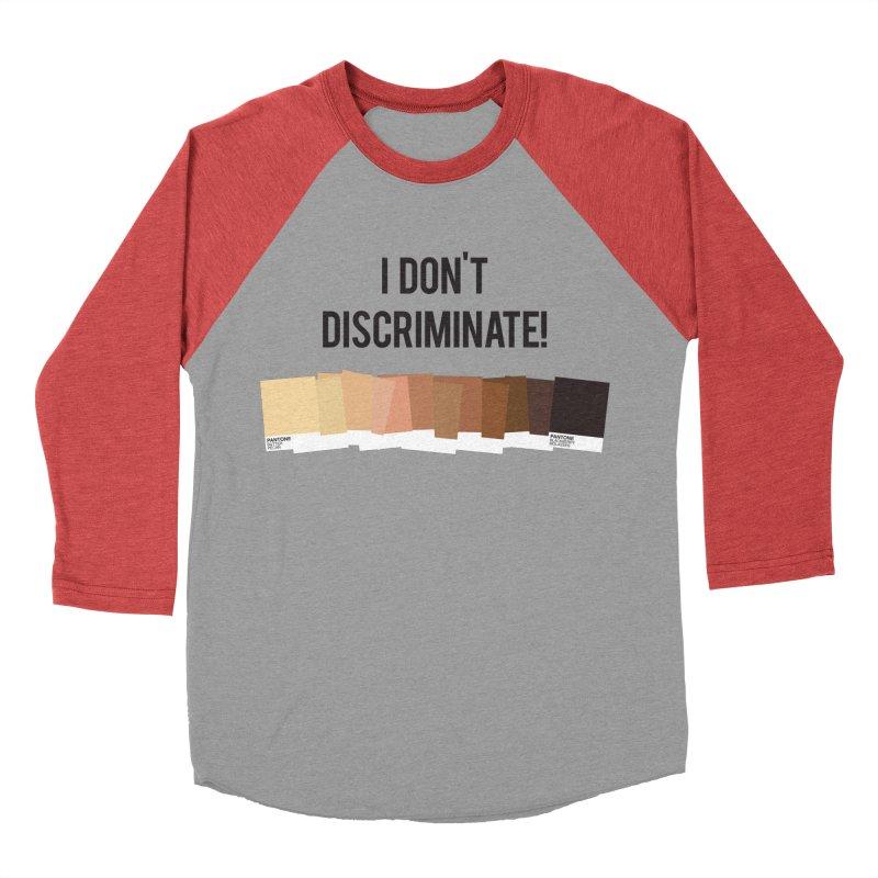 I Don't Discriminate Women's Baseball Triblend T-Shirt by Buckeen