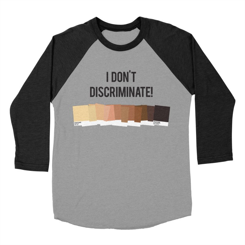 I Don't Discriminate Women's Baseball Triblend T-Shirt by Buckeen