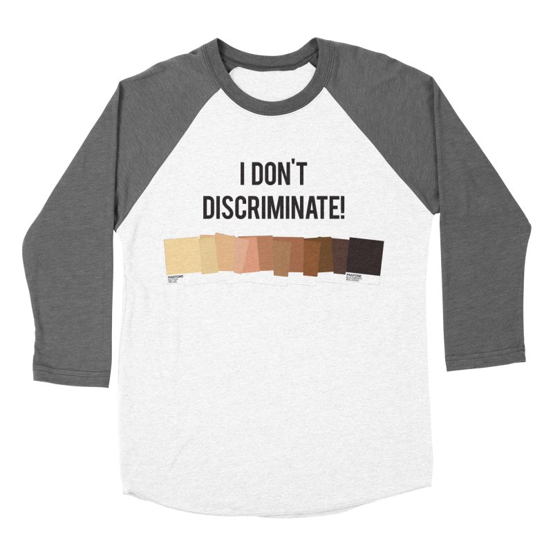 I Don't Discriminate Men's Baseball Triblend T-Shirt by Buckeen