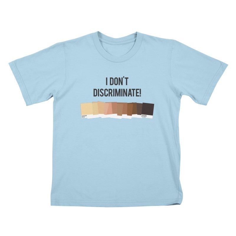 I Don't Discriminate Kids T-shirt by Buckeen