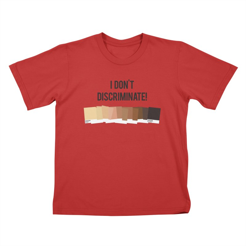 I Don't Discriminate Kids T-Shirt by Buckeen