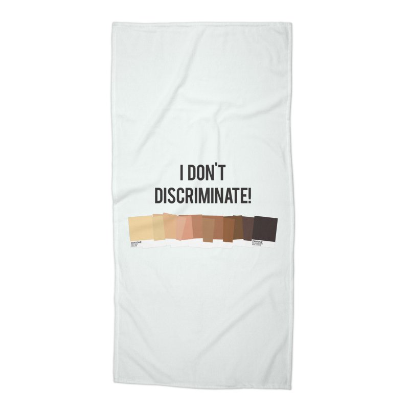 I Don't Discriminate Accessories Beach Towel by Buckeen